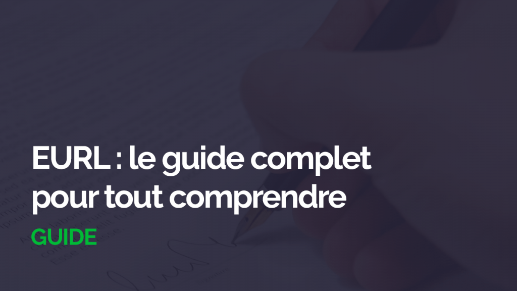 EURL Guide Complet